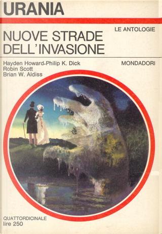 Nuove strade dell'invasione by Brian W. Aldiss, Hayden Howard, Philip K. Dick, Robin Scott