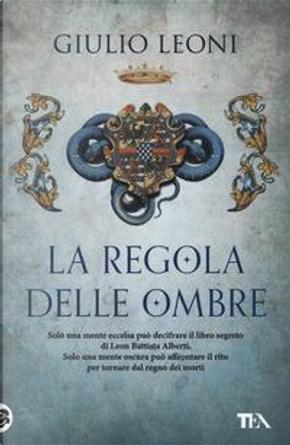 La regola delle ombre by Giulio Leoni