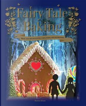 Fairy Tale Baking by Ramla Kahn