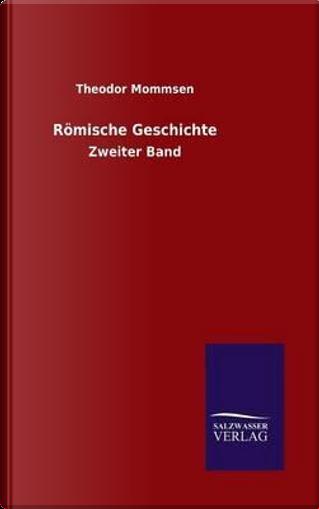 Römische Geschichte by Theodor Mommsen