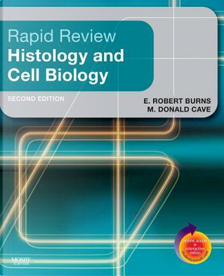 Rapid Review Histology and Cell Biology by E. Robert Burns PhD