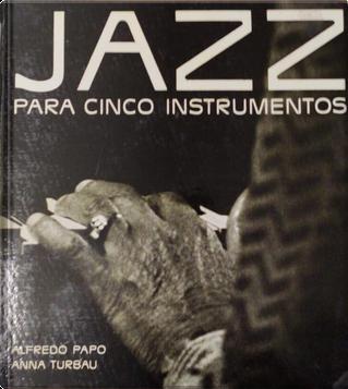 Jazz para cinco instrumentos by Alfredo Papo, Anna Turbau