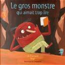 Le gros monstre qui aimait trop lire by Lili Chartrand