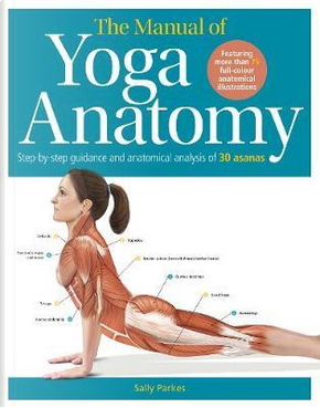 The Student's Anatomy of Yoga Manual by Sally Parkes