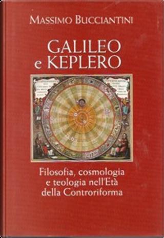 Galileo e Keplero by Massimo Bucciantini
