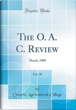 The O. A. C. Review, Vol. 20 by Ontario Agricultural College
