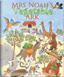 Mrs Noah's Vegetable Ark by Elena Pasquali