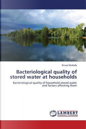 Bacteriological quality of stored water at households by Dinaol Bedada