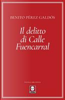 Il delitto di Calle Fuencarral by Benito Pérez Galdós