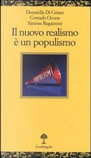 Il nuovo realismo è un populismo by Corrado Ocone, Donatella Di Cesare, Simone Regazzoni