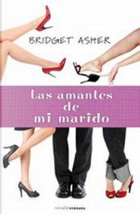 LAS AMANTES DE MI MARIDO by Bridget Asher