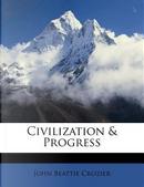 Civilization & Progress by John Beattie Crozier
