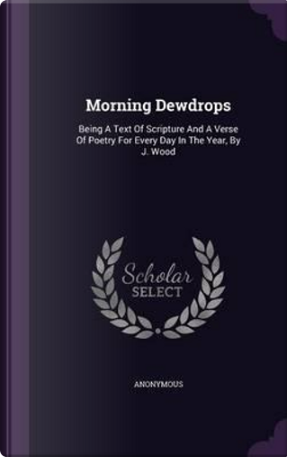 Morning Dewdrops by ANONYMOUS