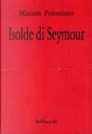 Isolde di Seymour by Miriam Poloniato