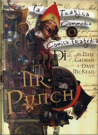 La tragica commedia o comica tragedia di Mr. Punch by Neil Gaiman