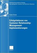 Erfolgsfaktoren von Customer-Relationship-Management-implementierungen by Goetz Greve