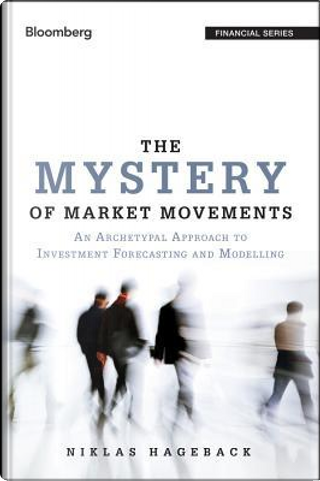 The Mystery of Market Movements by Niklas Hageback