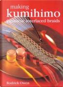 Making Kumihimo by Rodrick Owen