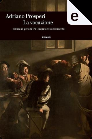 La vocazione by Adriano Prosperi