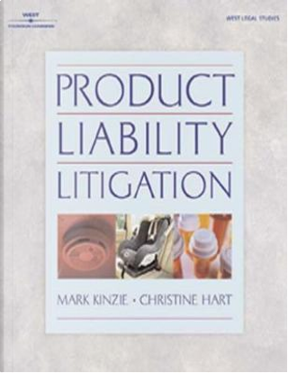 Product Liability for the Professional by Mark A. Kinzie