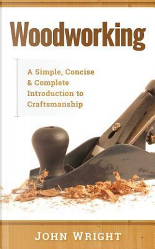 Woodworking by John Wright
