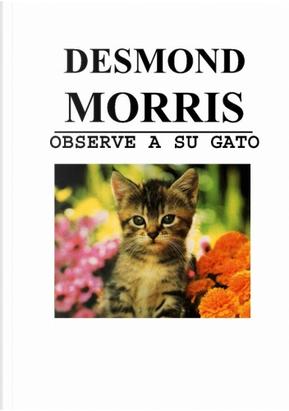Observe a su gato by Desmond Morris
