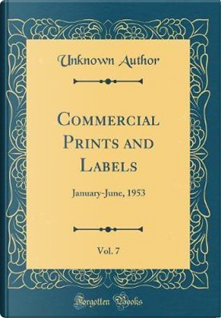 Commercial Prints and Labels, Vol. 7 by Author Unknown