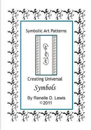 Symbolic Art Patterns by Renelle D. Lewis