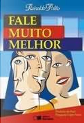 Fale muito melhor by Reinaldo Polito