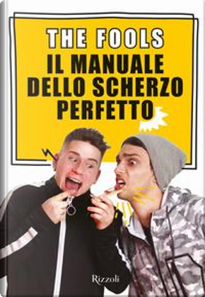 Il manuale dello scherzo perfetto. Con Contenuto digitale per download e accesso on line by The Fools