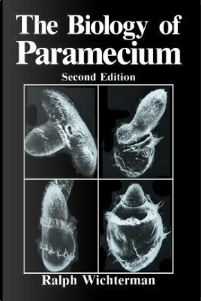 The Biology of Paramecium by R. Wichterman