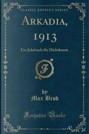 Arkadia, 1913 by Max Brod