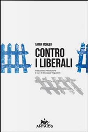 Contro i liberali by Armin Mohler