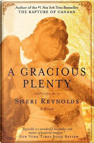 A Gracious Plenty by Sheri Reynolds