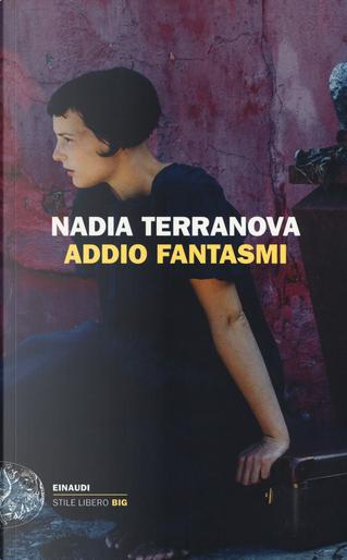 Addio fantasmi by Nadia Terranova