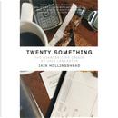 Twenty Something by Iain Hollingshead