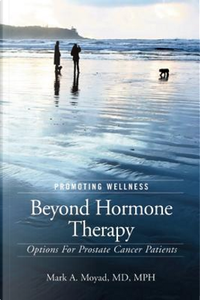 Promoting Wellness Beyond Hormone Therapy by Mark A. Moyad