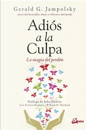 Adiós a la Culpa by Gerald G. Jampolsky