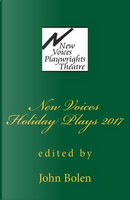 New Voices Playwrights Theatre Holiday Plays 2017 by John Bolen