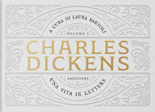 Una vita in lettere vol. 1 by Charles Dickens
