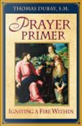Prayer Primer by Thomas DuBay