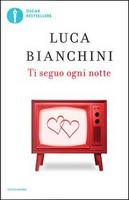 Ti seguo ogni notte by Luca Bianchini