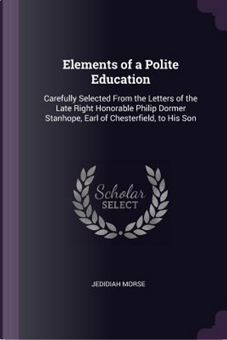 Elements of a Polite Education by Jedidiah Morse