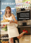 Everyday Cooking from Italy by Benedetta Parodi