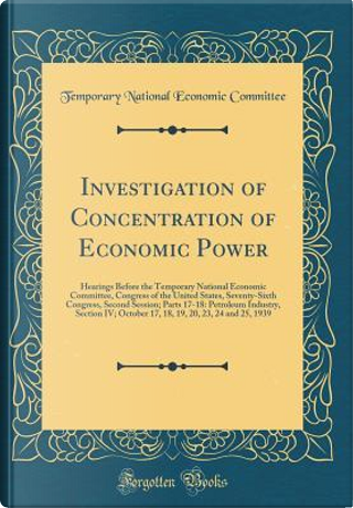 Investigation of Concentration of Economic Power by Temporary National Economic Committee