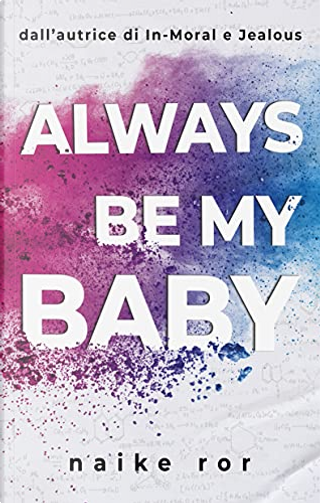 Always be my Baby by Naike Ror