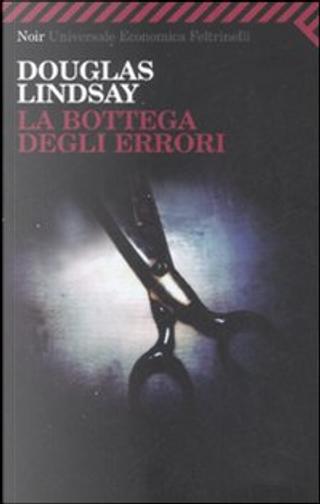 La bottega degli errori by Douglas Lindsay