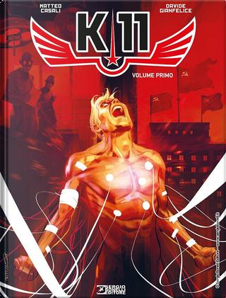 K-11 - Vol. 1 by Matteo Casali