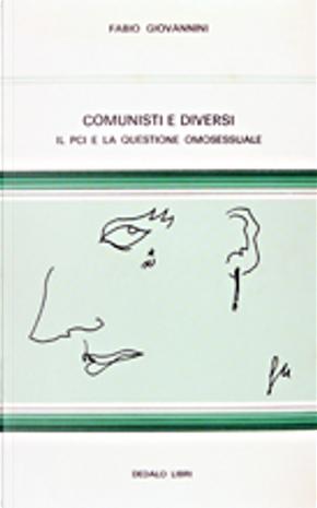 Comunisti e diversi by Fabio Giovannini