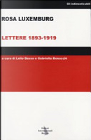 Lettere: 1893-1919 by Rosa Luxemburg